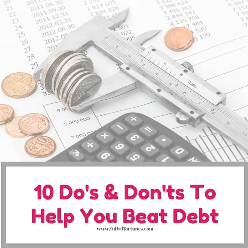 10 Do's & Don'ts To Help You Beat Debt