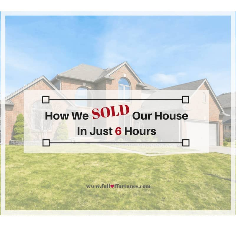 How We Sold Our House In Just 6 Hours And So Can You!