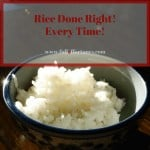 Rice Done Right! Every Time!