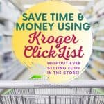 How To Save Time & Money With Kroger ClickList