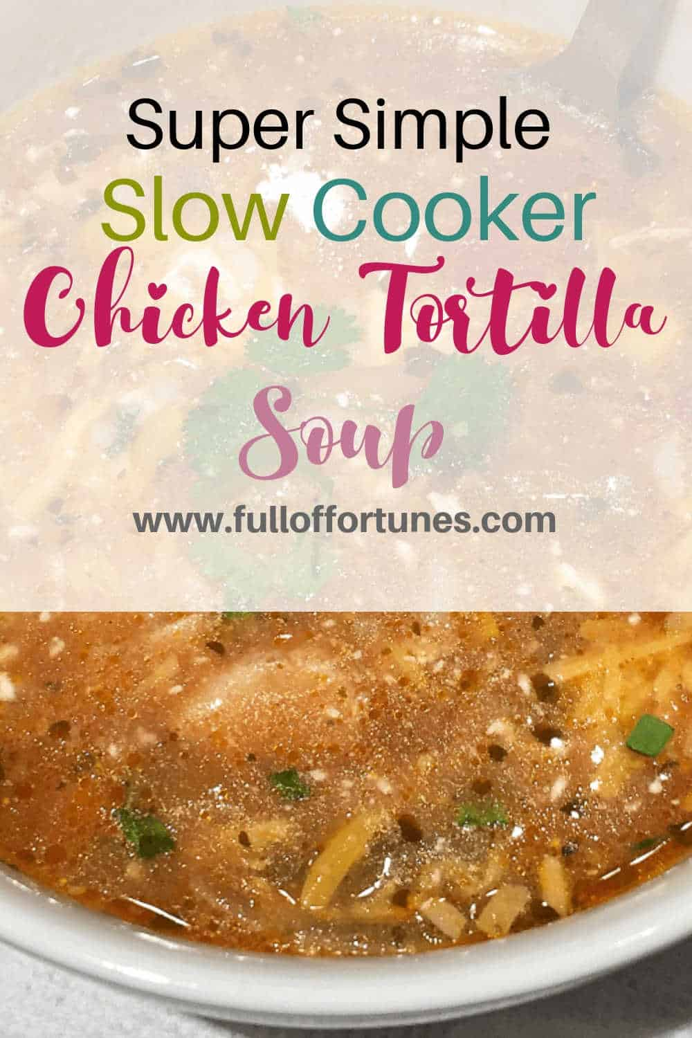 Super Simple Slow Cooker Tortilla Soup