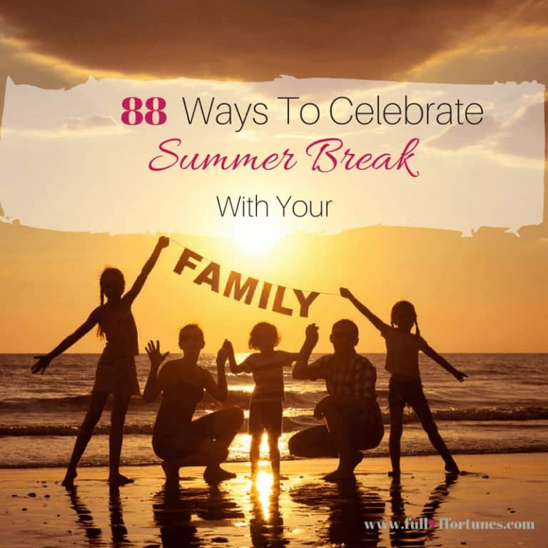 88 Ways To Celebrate Summer Break With Your Family
