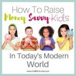 How To Raise Money Savvy Kids In Today's Modern World