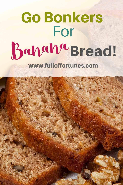 Go Bonkers For Banana Bread Recipe