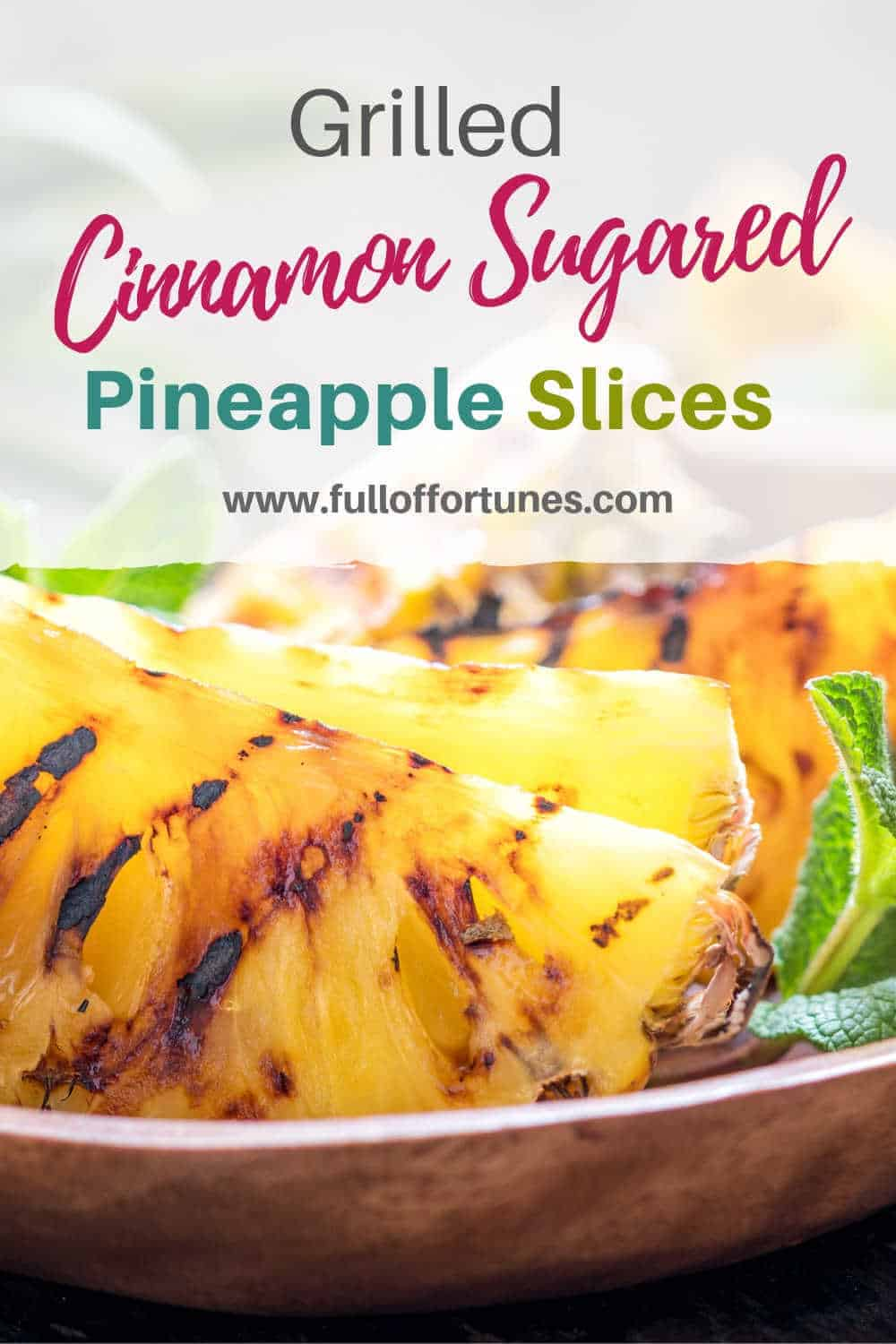 Grilled Cinnamon Sugared PineappleSlices