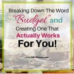 "Breaking Down The Word ""Budget"" & Creating One That Actually Works For You"