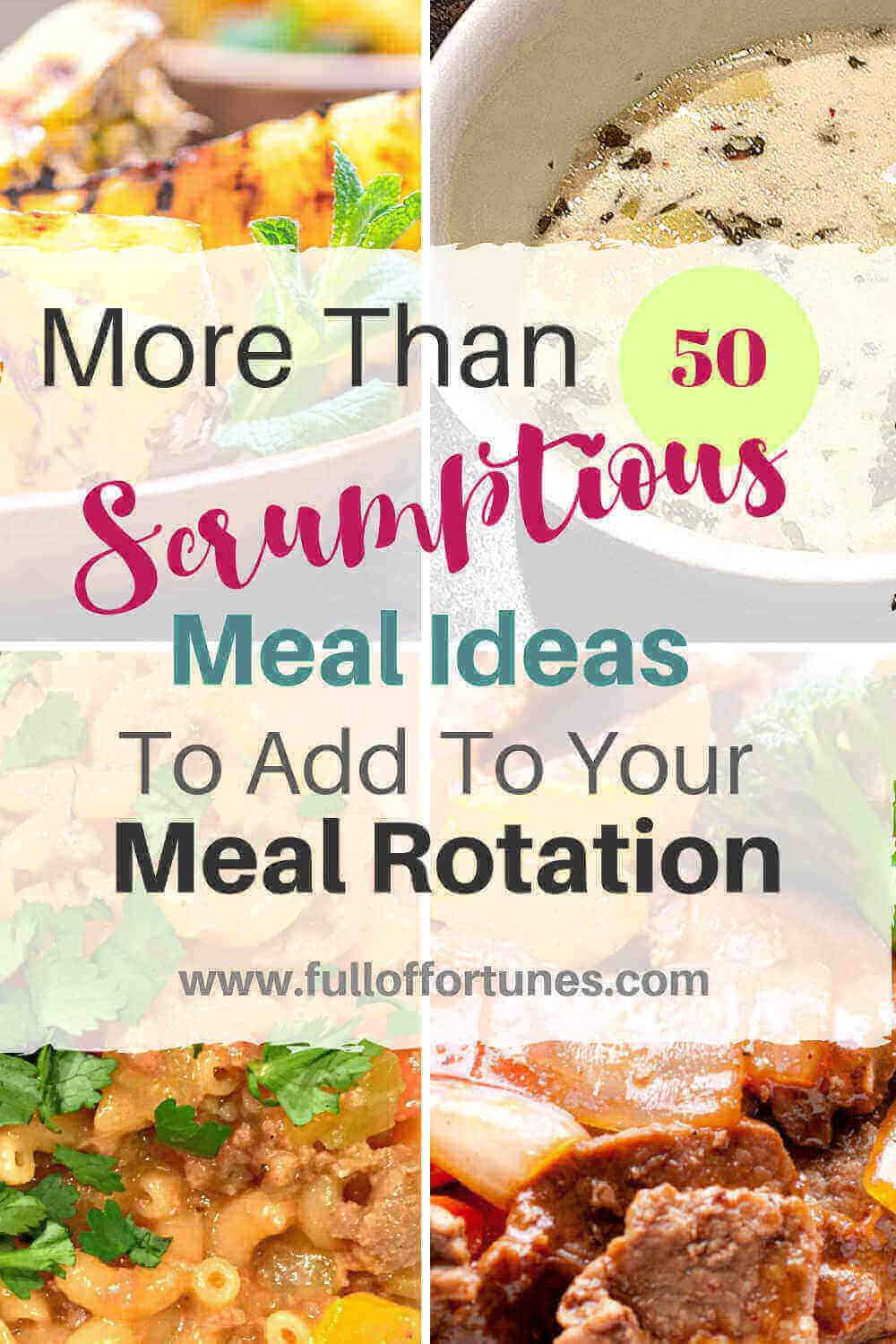 More Than 50+ Meal Ideas To Add To Your Meal Rotation