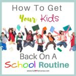 How To Get Your Kids Back On A School Schedule