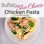 Buffalo Blue Cheese Chicken Pasta
