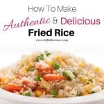 How To Make Authentic & Delicious Fried Rice