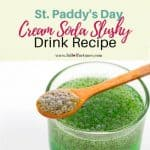 St. Paddy's Day Cream Soda Slushy Recipe
