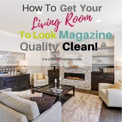 How To Get Your Living Room To Look Magazine Quality Clean
