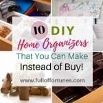 10 DIY Home Organizers You Can Make Instead of Buy!