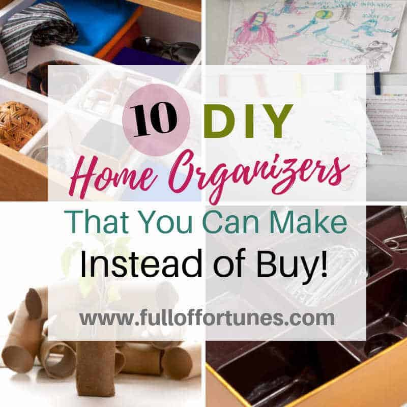 10 Diy Home Organizers You Can Make Instead Of