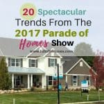 20 Spectacular Trends From The 2017 BIP Columbus Parade of Homes Show