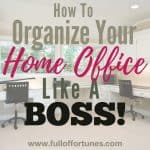 How To Organize Your Home Office Like A Boss!