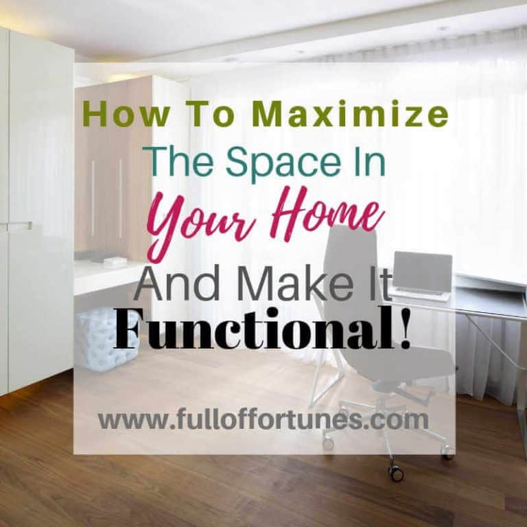 How To Maximize The Space In Your Home & Make It Functional