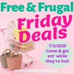 Free & Frugal Friday Deals 7/3/2020